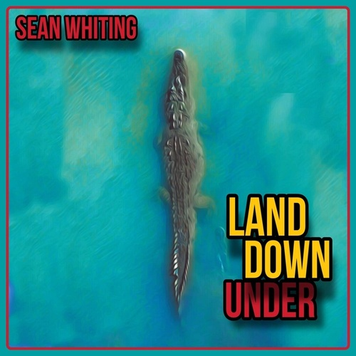 Land Down Under by Sean Whiting