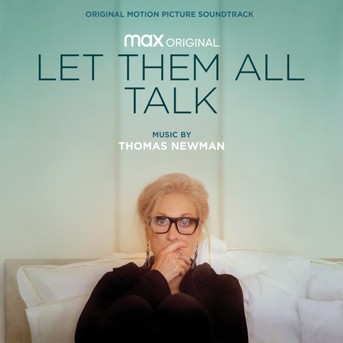 Let Them All Talk (Original Motion Picture Soundtrack) by Thomas Newman