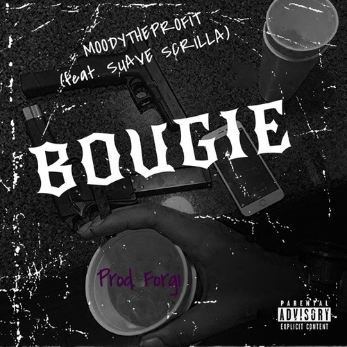 Bougie (feat. Suave Scrilla) by MoodyTheProfit