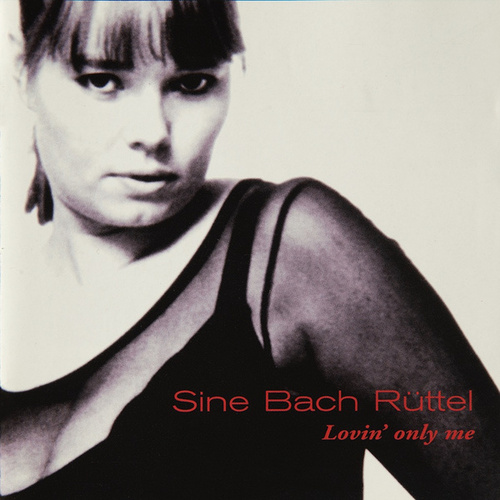 Lovin' Only Me (Remastered 2020) by Sine Bach Rüttel