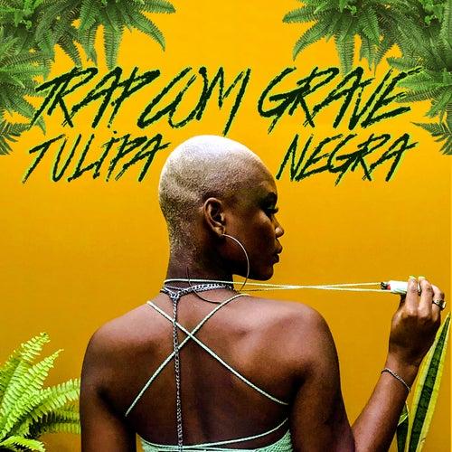 Trap Com Grave by Tulipa Negra