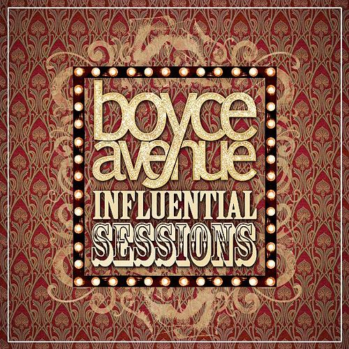 Influential Sessions von Boyce Avenue