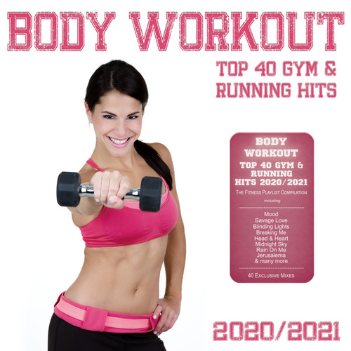 Body Workout - Top 40 Gym & Running Hits 2020 / 2021 (The Fitness Playlist Compilation) by Various Artists