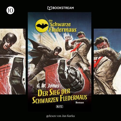 Der Sieg der Schwarzen Fledermaus - Die Schwarze Fledermaus, Folge 10 (Ungekürzt) von GW Jones