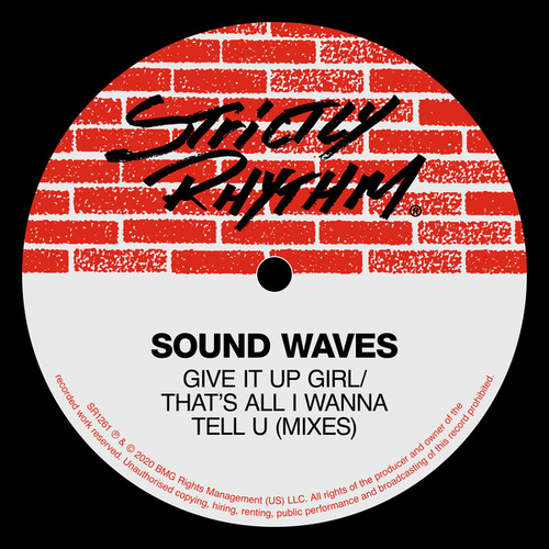 Give It Up Girl / That's All I Wanna Tell U (Mixes) by Sound Waves-