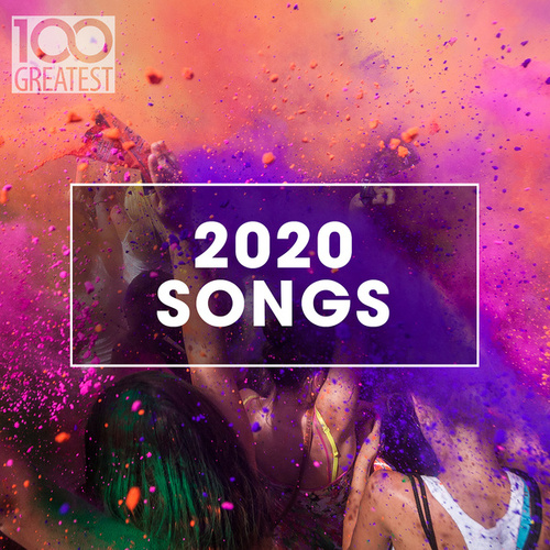 100 Greatest 2020 Songs by Various Artists