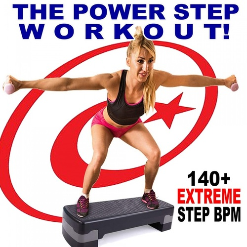The Power Step Workout 140+ Extreme Step Bpm - 32 Ct Squared) (The Best Epic Motivation Uptempo Aerobic & Step Music) von Various Artists