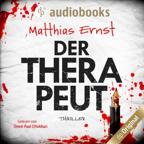 Der Therapeut (Ungekürzt) von Matthias Ernst