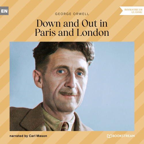 Down and out in Paris and London (Unabridged) von George Orwell