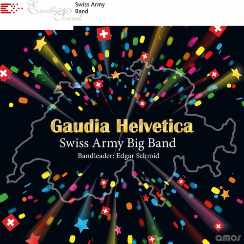 Gaudia Helvetica by Swiss Army Big Band