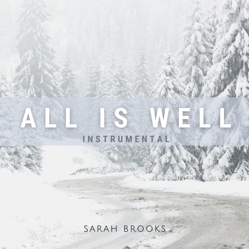 All Is Well (Instrumental) by Sarah Brooks