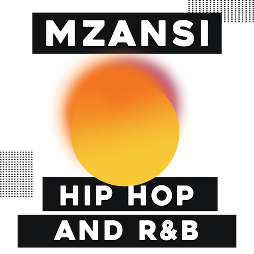 Mzansi Hip Hop and R&B by Various Artists