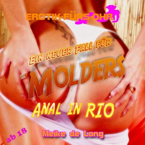 Ein neuer Fall für MOLDERS - Anal in Rio von Erotik für's Ohr