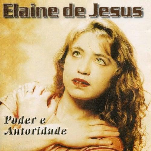 Poder e Autoridade de Elaine de Jesus