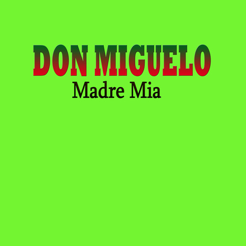 Madre Mia von Don Miguelo