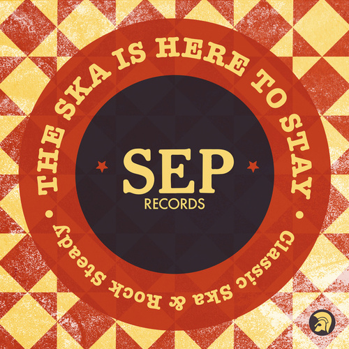 The Ska Is Here to Stay by Various Artists