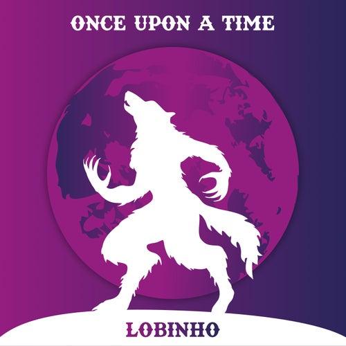 Once Upon a Time by Lobinho