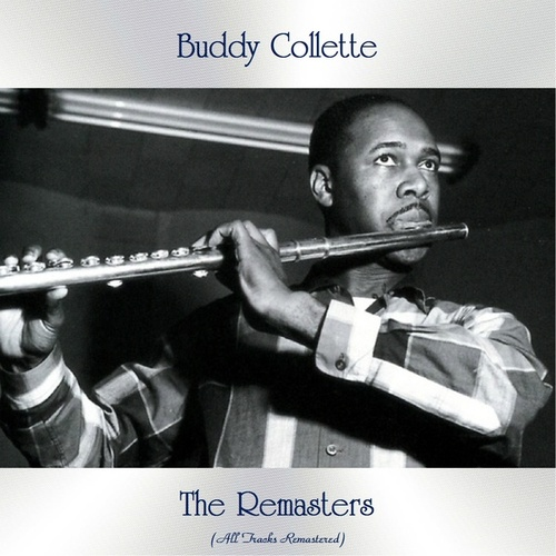 The Remasters (All Tracks Remastered) by Buddy Collette