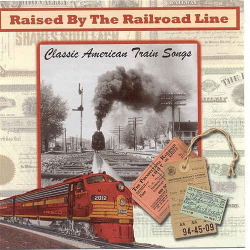 Raised By The Railroad Line by Various Artists