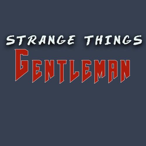 Strange Things von Gentleman
