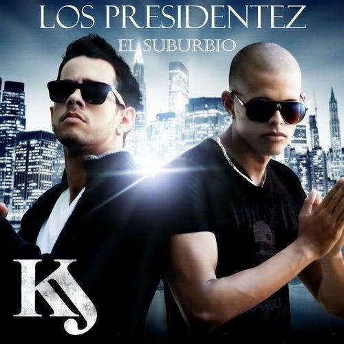 El Suburbio (Deluxe Edition) de La K y La J  Los Presidentez