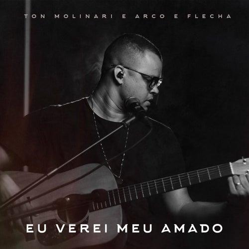 Eu Verei Meu Amado (Acústico) by Ton Molinari