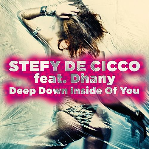 Deep Down Inside Of You von Stefy De Cicco