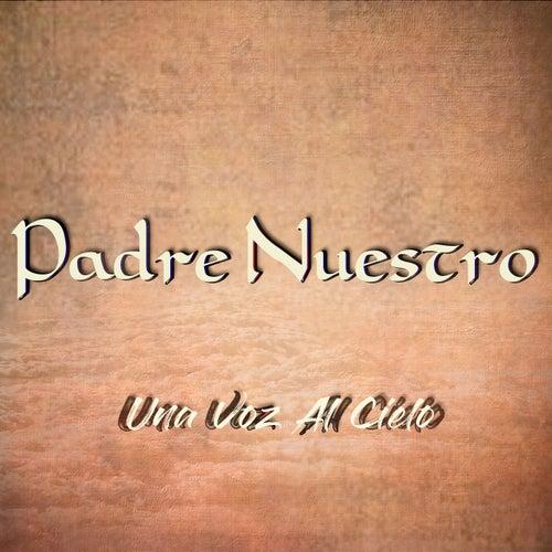 Padre Nuestro by Una Voz Al Cielo