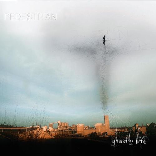 Ghostly Life by Pedestrian