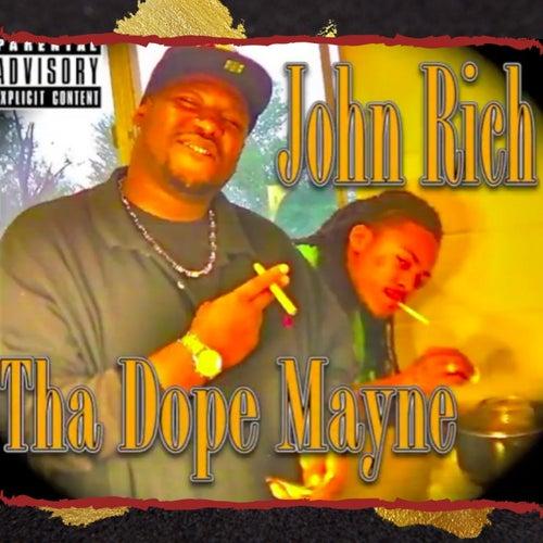 Tha Dope Mayne by John Rich
