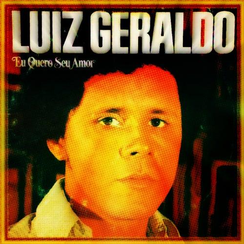 Eu Quero Seu Amor by Luiz Geraldo