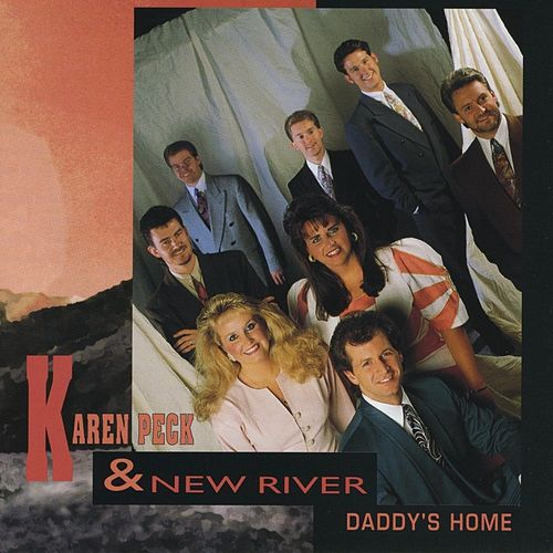 Daddy's Home by Karen Peck & New River