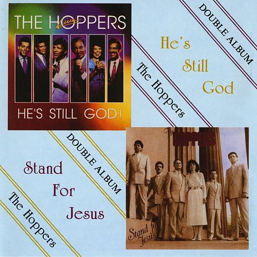 He's Still God/Stand For Jesus - Double Album by The Hoppers