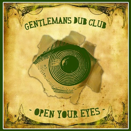 Open Your Eyes by Gentleman's Dub Club