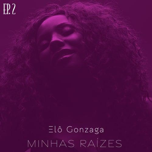 Minhas Raízes, Ep. 2 (Cover) von Elô Gonzaga