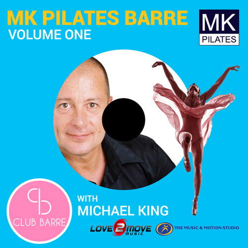MK Pilates Barre with Michael King, Vol.1 by Love2move Music Workout