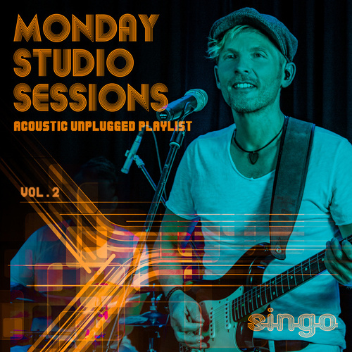 Monday Studio Sessions: Acoustic Unplugged Playlist, Vol. 2 by Singo