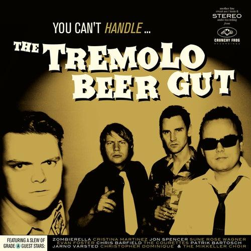 You Can't Handle… de The Tremolo Beer Gut