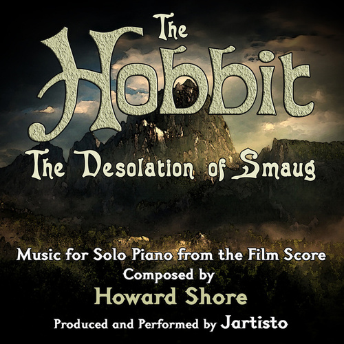 The Hobbit: The Desolation of Smaug (Music for Solo Piano) von Jartisto