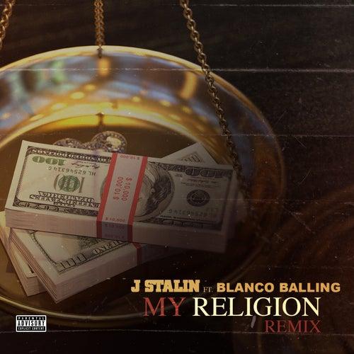 My Religion (Remix) [feat. Blanco Balling] by J-Stalin
