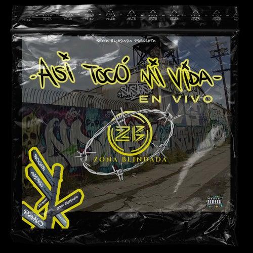 Así Tocó Mi Vida (En Vivo) by Zona Blindada
