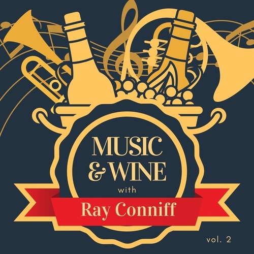 Music & Wine with Ray Conniff, Vol. 2 by Ray Conniff