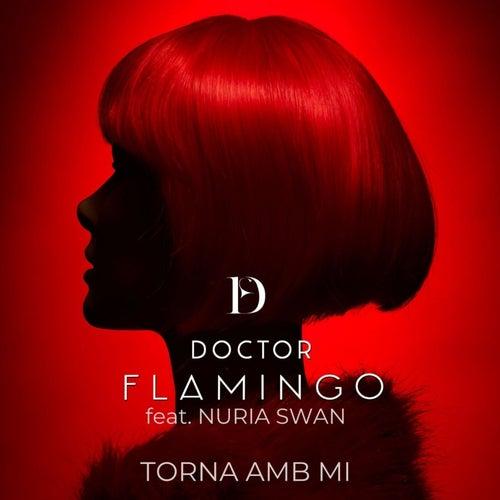 Torna Amb Mi fra Doctor Flamingo