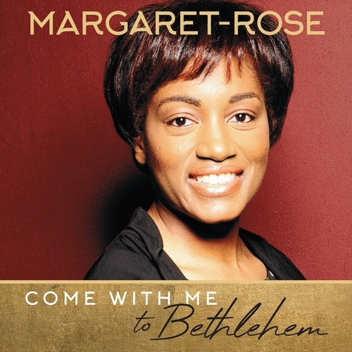 Come with Me to Bethlehem by Margaret Rose