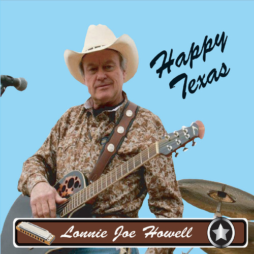Happy Texas by Lonnie Joe Howell