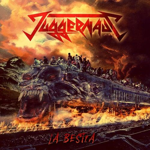 La Bestia by Juggernaut