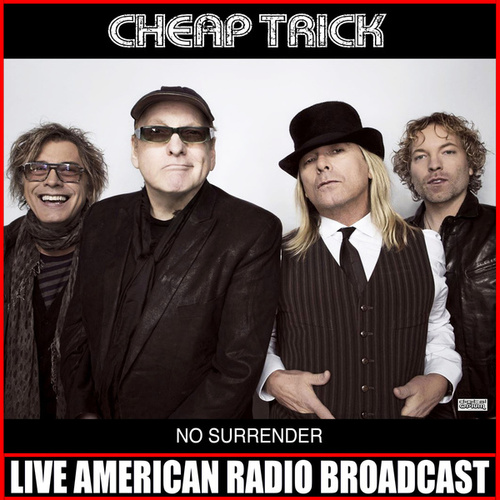 No Surrender (Live) by Cheap Trick