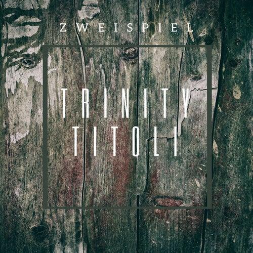 Trinity Titoli de Zweispiel