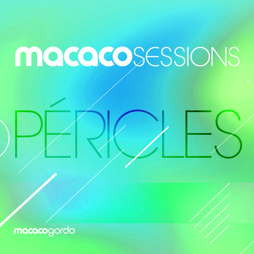 Macaco Sessions: Péricles (Ao Vivo) by Péricles