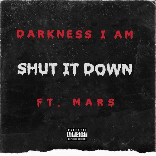 Shut It Down Ft. Mars by Darkness I am